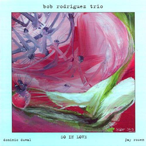 Bob Rodriguez Trio So In Love